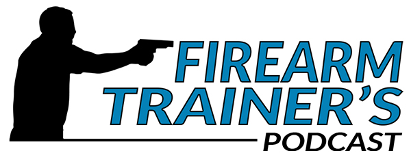 The Firearm Trainer Podcast
